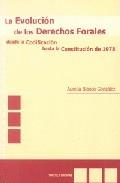 LA EVOLUCIÓN DE LOS DERECHOS FORALES : DESDE LA CODIFICACIÓN HASTA LA CONSTITUCIÓN DE 1978