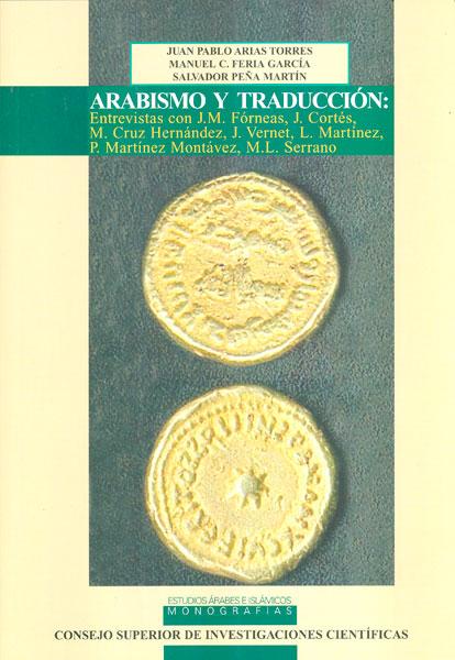 ARABISMO Y TRADUCCIÓN: ENTREVISTAS CON J. M. FÓRNEAS, J. CORTÉS, M. CRUZ HERNÁNDEZ, J. VERNET,