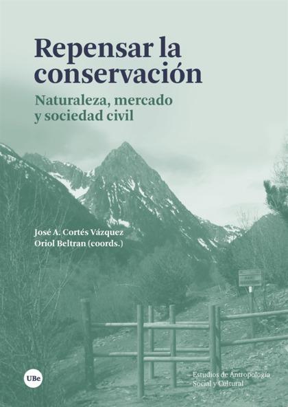 REPASAR LA CONSEVACIÓN. NATULAREZA, MERCADO Y SOCIEDAD CIVIL