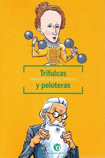 TRIFULCAS Y PELOTERAS