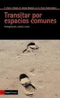 TRANSITAR POR ESPACIOS COMUNES : INMIGRACIÓN, SALUD Y OCIO