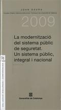 MODERNITZACIÓ DEL SISTEMA PÚBLIC DE SEGURETAT : UN SISTEMA PÚBLIC, INTEGRAL I NACIONAL