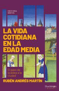 LA VIDA COTIDIANA EN LA EDAD MEDIA. EL PASO DE LA ALDEA A LA CIUDAD