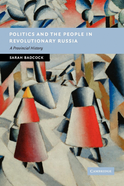 POLITICS AND THE PEOPLE IN REVOLUTIONARY RUSSIA