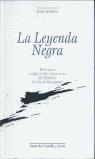 LA LEYENDA NEGRA: ESTUDIOS ACERCA DEL CONCEPTO DE ESPAÑA EN EL EXTRANJERO