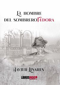 EL HOMBRE DEL SOMBRERO FEDORA.