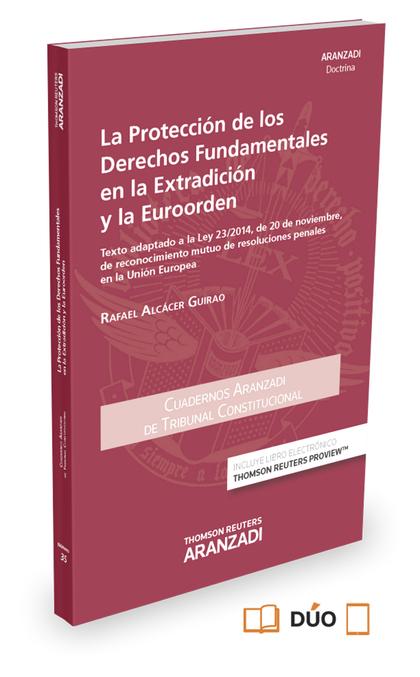LA PROTECCIÓN DE LOS DERECHOS FUNDAMENTALES EN LA EXTRADICIÓN Y LA EUROORDEN (PA. TEXTO ADAPTAD