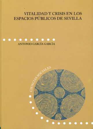 VITALIDAD Y CRISIS EN LOS ESPACIOS PÚBLICOS DE SEVILLA