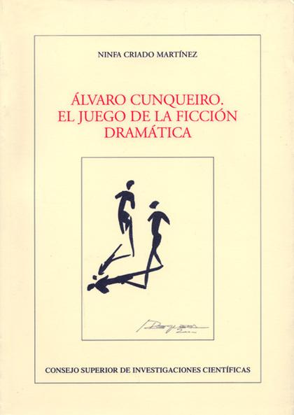 ÁLVARO CUNQUEIRO: EL JUEGO DE LA FICCIÓN DRAMÁTICA