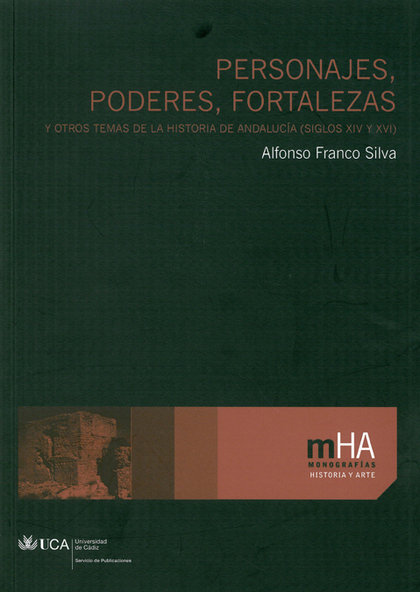 PERSONAJES, PODERES, FORTALEZAS Y OTROS TEMAS DE LA HISTORIA DE ANDALUCÍA (SIGLO.