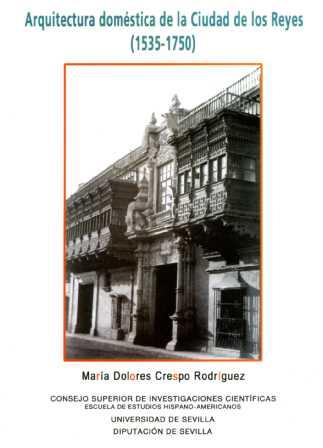 ARQUITECTURA DOMÉSTICA DE LA CIUDAD DE LOS REYES (1535-1750)