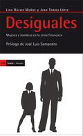 DESIGUALES : MUJERES Y HOMBRES EN LA CRISIS FINANCIERA