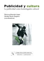 PUBLICIDAD Y CULTURA : LA PUBLICIDAD COMO HOMOLOGADOR CULTURAL