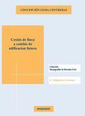 CESIÓN DE FINCA A CAMBIO DE EDIFICACIÓN FUTURA. LA POSICIÓN DEL CEDENTE