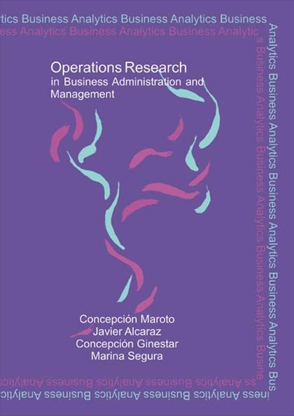OPERATIONS RESEARCH : IN BUSINESS ADMINISTRATION AND MANAGEMENT