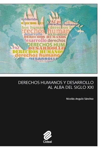 DERECHOS HUMANOS Y DESARROLLO AL ALBA DEL SIGLO XXI