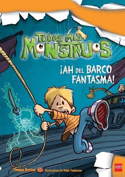 TODOS MIS MONSTRUOS 9: !AH DEL BARCO FANTASMA!