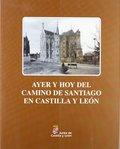 AYER Y HOY EL CAMINO DE SANTIAGO EN CASTILLA Y LEÓN.