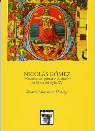 NICOLÁS GÓMEZ, MINIATURISTA, PINTOR E ILUSTRADOR DE LIBROS DEL SIGLO XV