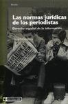 LAS NORMAS JURÍDICAS DE LOS PERIODISTAS : DERECHO ESPAÑOL DE LA INFORMACIÓN