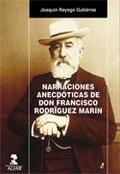 LAS NARRACIONES ANECDÓTICAS DE DON FRANCISCO RODRÍGUEZ MARÍN