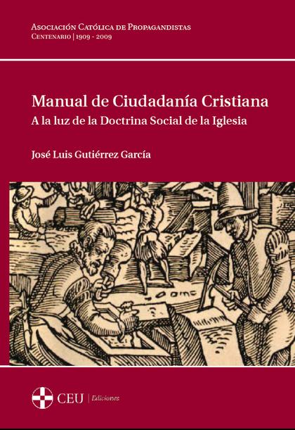 MANUAL DE CIUDADANÍA CRISTIANA : A LA LUZ DE LA DOCTRINA SOCIAL DE LA IGLESIA