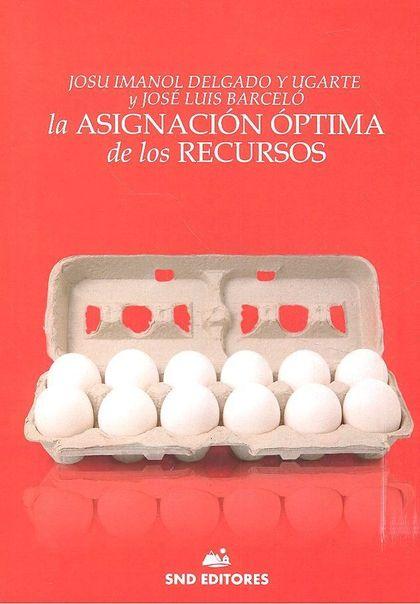 LA ASIGNACION OPTIMA DE LOS RECURSOS.