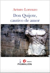 DON QUIJOTE, CAUTIVO DE AMOR