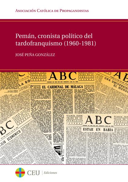 PEMÁN, CRONISTA POLÍTICO DEL TARDOFRANQUISMO (1960-1981)