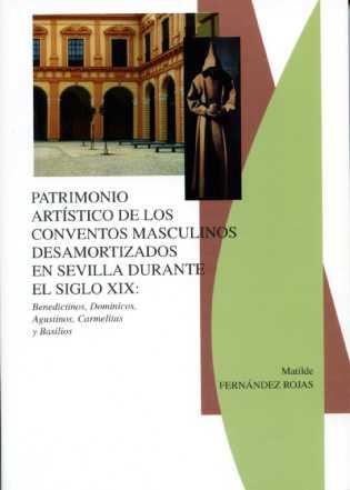PATRIMONIO ARTÍSTICO DE LOS CONVENTOS MASCULINOS DESAMORTIZADOS EN SEVILLA DURANTE EL SIGLO XIX