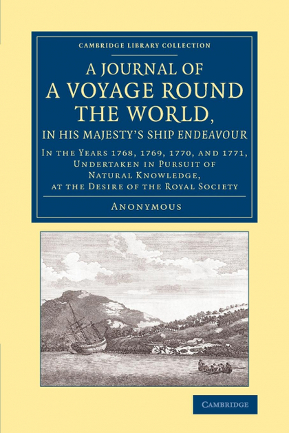 A JOURNAL OF A VOYAGE ROUND THE WORLD, IN HIS MAJESTY´S SHIP ENDEAVOUR