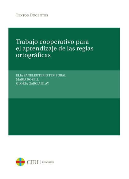 TRABAJO COOPERATIVO PARA EL APRENDIZAJE DE LAS REGLAS ORTOGRÁFICAS