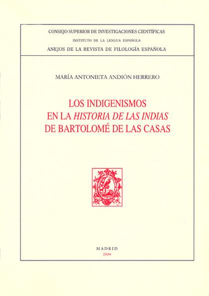 LOS INDIGENISMOS EN LAS HISTORIAS DE LAS INDIAS DE BARTOLOMÉ DE LAS CASAS