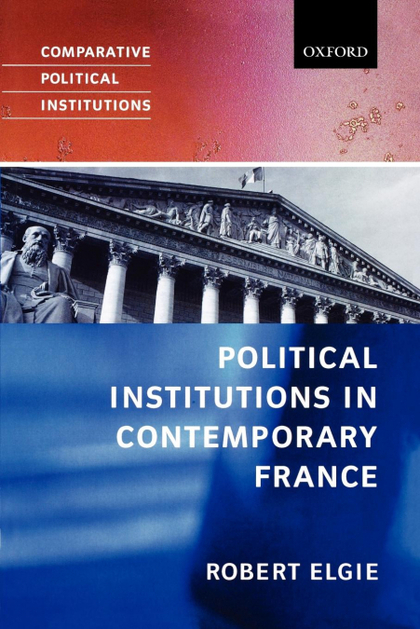 POLITICAL INSTITUTIONS IN CONTEMPORARY FRANCE