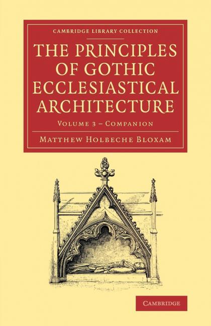 COMPANION TO THE PRINCIPLES OF GOTHIC ECCLESIASTICAL ARCHITECTURE -