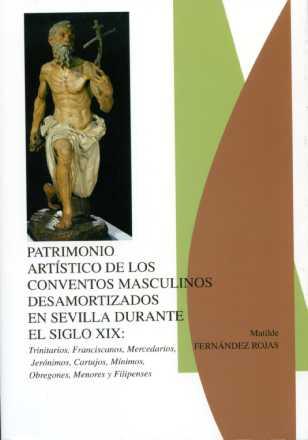 PATRIMONIO ARTÍSTICO DE LOS CONVENTOS MASCULINOS DESAMORTIZADOS EN SEVILLA, S. XIX : TRINITARIO