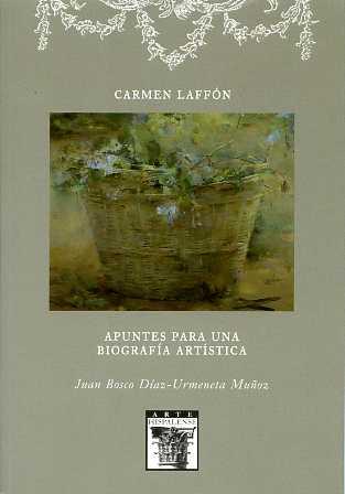 CARMEN LAFFÓN, APUNTES PARA UNA BIOGRAFÍA ARTÍSTICA