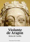 VIOLANTE DE ARAGÓN. REINA DE CASTILLA.