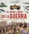 EL GRAN LIBRO DE LA GUERRA : EJÉRCITOS, ARMAS Y ESTRATEGIA