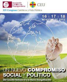 XIV CONGRESO CATOLICOS Y VIDA PUBLICA. 16,17 Y 18 NOVIEMBRE 2012