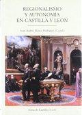 REGIONALISMO Y AUTONOMÍA EN CASTILLA Y LEÓN.