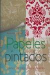 PAPELES PINTADOS. SUEÑOS DE COLOR PARA LA VIVIENDA