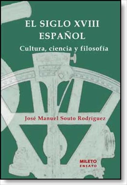 EL SIGLO XVIII ESPAÑOL : CULTURA, CIENCIA Y FILOSOFÍA