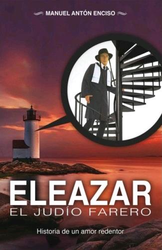 ELEAZAR, EL JUDÍO FARERO. HISTORIA DE UN AMOR REDENTOR