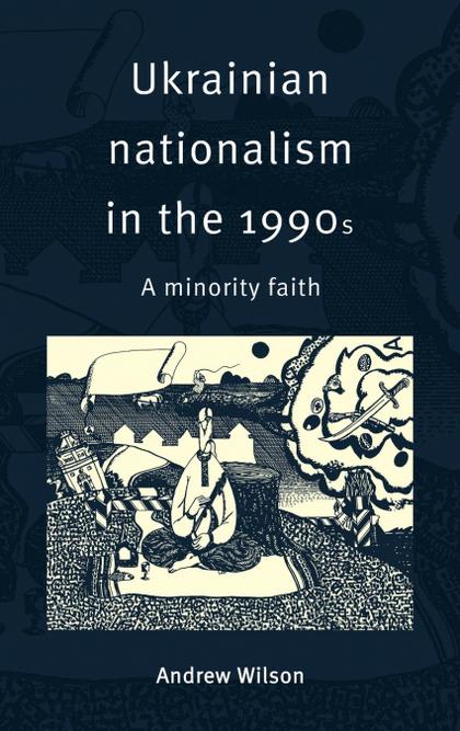 UKRAINIAN NATIONALISM IN THE 1990S.