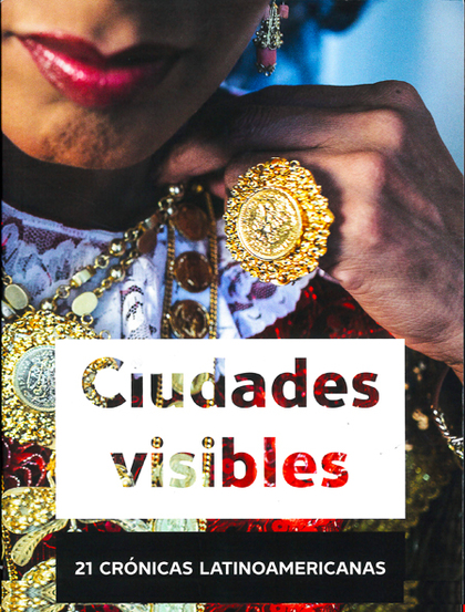 VISIBLE CITIES. 21 LATIN AMERICAN CHRONICLES