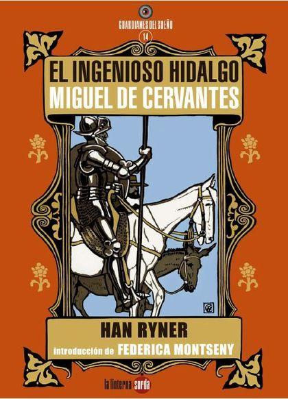 EL INGENIOSO HIDALGO MIGUEL DE CERVANTES.