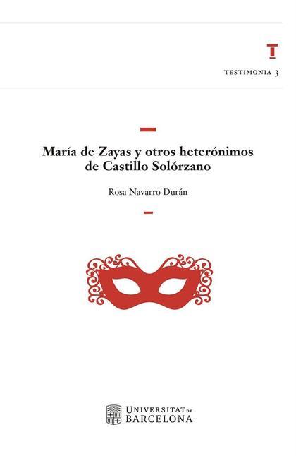 MARÍA DE ZAYAS Y OTROS HETERÓNIMOS DE CASTILLO SOLÓRZANO.