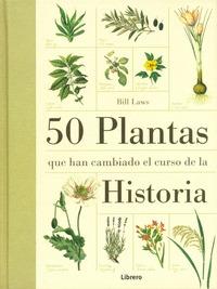 50 PLANTAS QUE HAN CAMBIADO EL CURSO DE LA HISTORIA