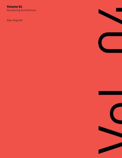 VISUALIZING ARCHITECTURE VOLUME 4. ARCHITECTURE PORTFOLIO